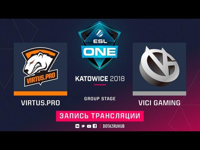 Virtus.pro vs Vici Gaming, ESL One Katowice,Grand Final, game 2 [Maelstorm, LighTofHeaveN]