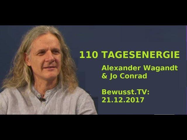 110. TAGESENERGIE - Alexander Wagandt Jo Conrad| Bewusst.TV - 21.12.2017