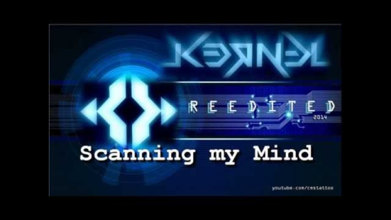 03 - K3RN3L - Scanning my Mind (Reedited 2014)