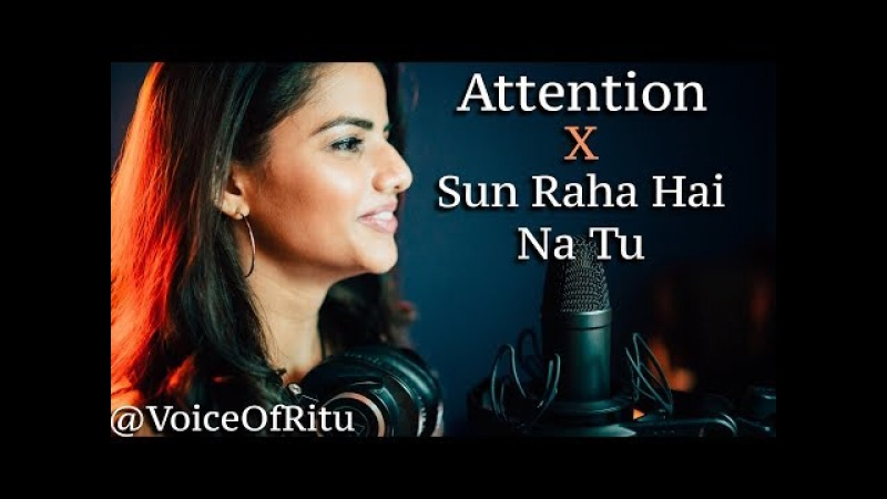Charlie Puth - Attention - Sun Raha Hai Na Tu | Female Cover Version by @VoiceOfRitu