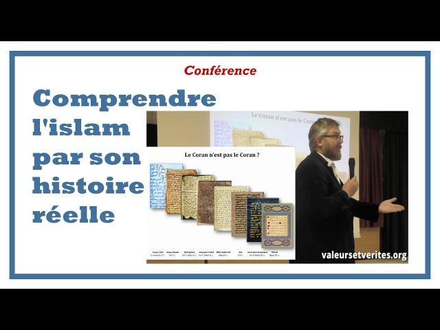 Comprendre l'islam par son histoire réelle conférence d'Olaf pour l'association Valeurs Vérités смотреть онлайн без регистрации