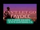 Faydee - Can't Let Go /Dj Piere Dancefloor remix
