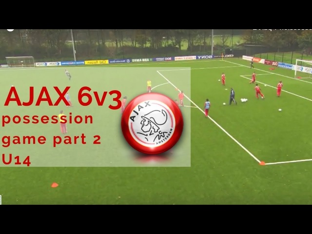 AJAX 6v3 possession game part 2