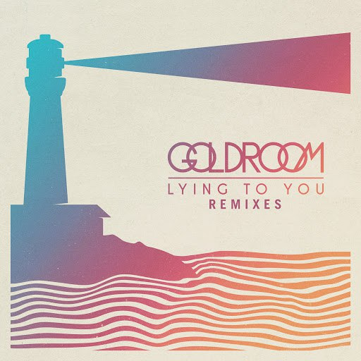 Goldroom альбом Lying To You (Remixes)