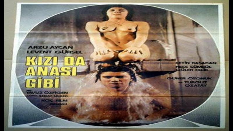 Kızı da Anası Gibi --Yavuz Figenli 1980- Arzu Aycan Levent Günsel Turgut Özatay Çetin Başaran