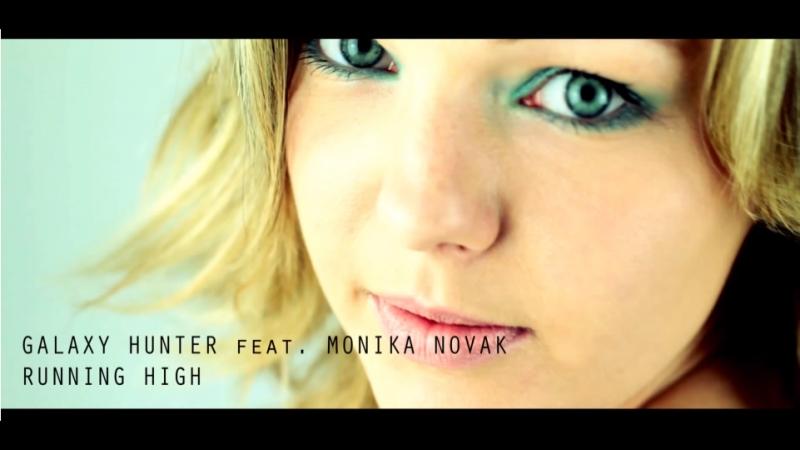Galaxy Hunter ft. Monika Novak - Running High (2018 Dance Remix)