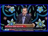 Cumhurbaşkanı Erdoğanın Vakıf Haftası, 250 Eserin Toplu Açılış Töreni Konuşması 8 Mayıs 2018