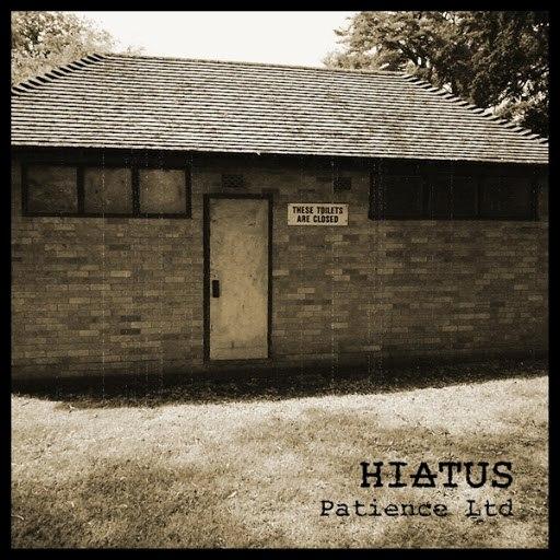 Hiatus альбом Patience Ltd