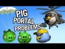 Pig Portal Problems - Angry Birds Parody