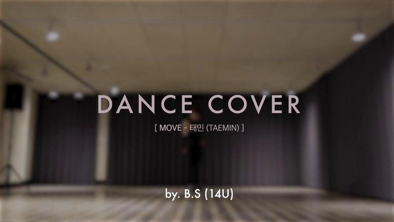 [14U] DANCE COVER by. B.S [ TAEMIN(태민) - MOVE ] 원포유 비에스 커버댄스 영상
