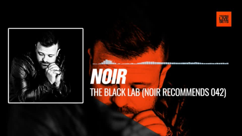 @noirmusic - The Black Lab (Noir Recommends Episode 042) 07-12-2017 Music Periscope Techno