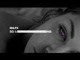 MALFA - SO LONG (Максим Фадеев 2018)