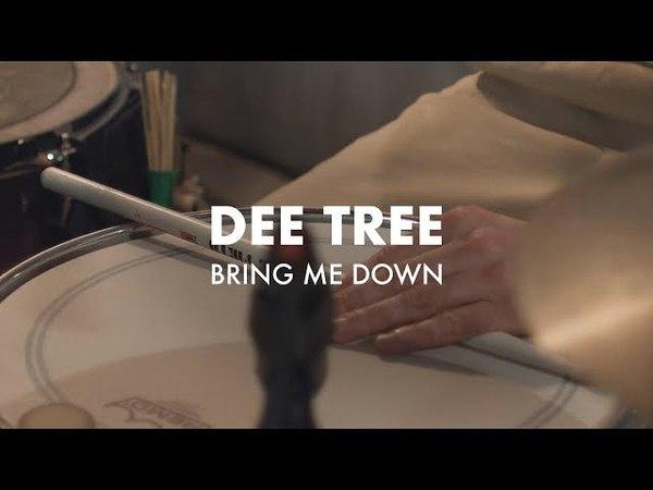 Dee Tree - Bring me down