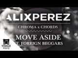 Alix Perez - Move Aside ft. Foreign Beggars