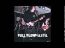 Full Blown A I D S Full Blown A I D S full album