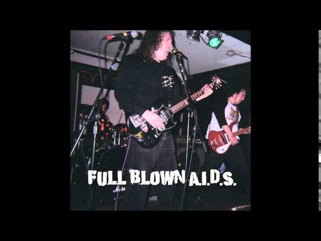 Full Blown A.I.D.S. - Full Blown A.I.D.S. (full album)