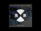 Mason Maynard ft Dajae - Tear It Up (Original Mix)