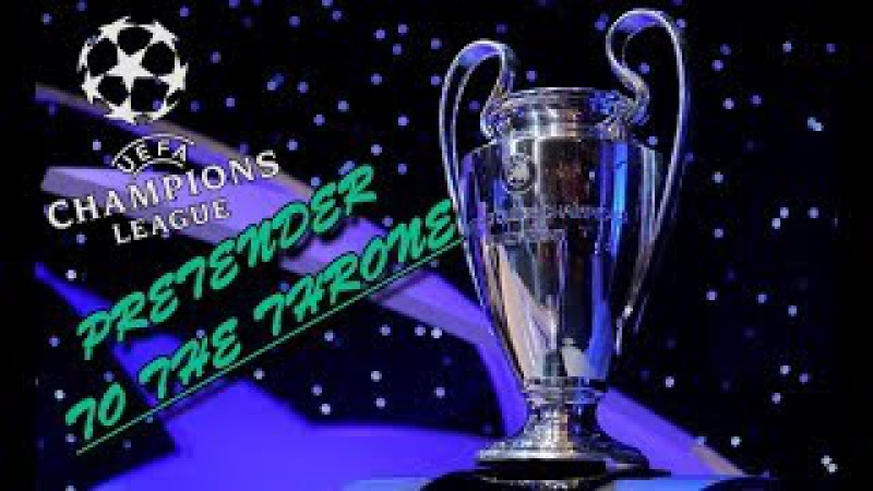 Pretender to the throne. Champions League promo (02.13-14.18)
