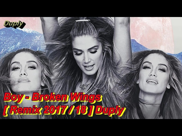 Boy - Broken Wings [ Remix 2017/18 ] Duply
