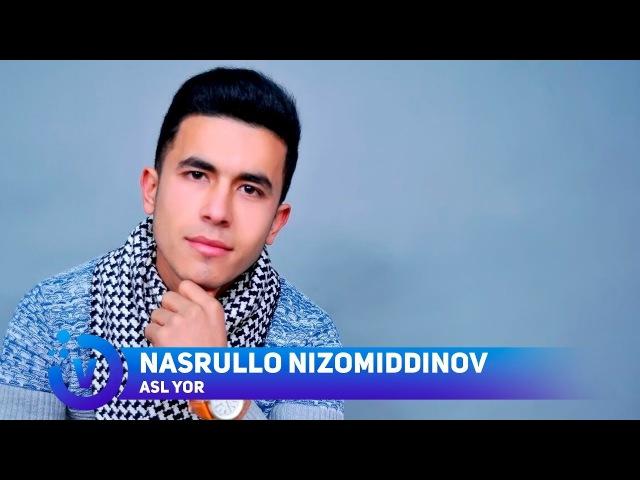 Nasrullo Nizomiddinov - Asl yor | Насрулло Низомиддинов - Асл ёр (music version)