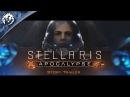 Stellaris: Apocalypse - Release Date / Story Trailer
