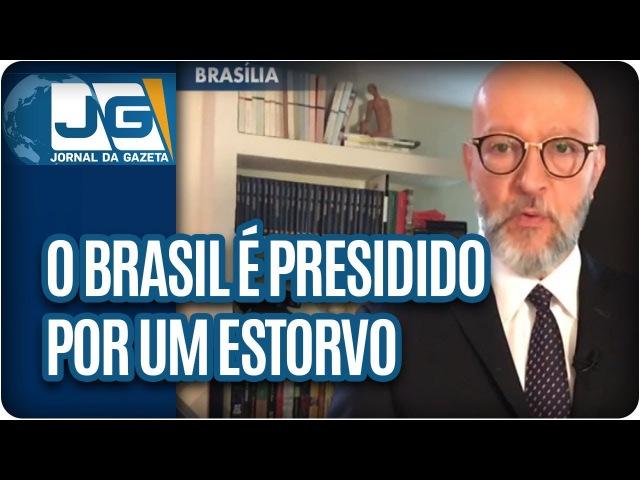 Josias de Souza/O Brasil é presidido por um estorvo
