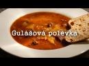 Nejlepší gulášová polévka Polévková královna