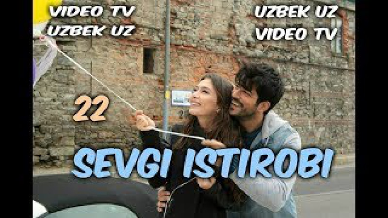 Sevgi istirobi 22 qism Turk seriali O'zbek tilida
