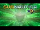 ИНОПЛАНЕТНЫЕ ТЕХНОЛОГИИ ► Subnautica 40