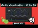 Audio Visualization - Unity/C Tutorial [Part 1 - FFT/Spectrum Theory]