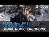 Petzl Debuts New 2018 Ice Tool Collection, QUARK, NOMIC, ERGONOMIC