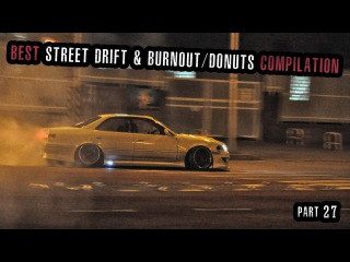 The Best Street Drift & Burnout/Donuts Compilation - 2017