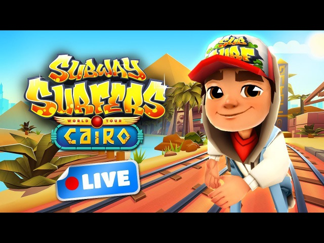 Subway Surfers World Tour 2017 - Cairo Gameplay Livestream