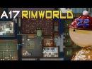 Морлёд 22 - Смертельное спокойствие ( RimWorld A17 )