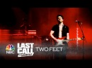 """Two Feet: """"Go F*** Yourself"""" - Last Call with Carson Daly (Musical Performance)"""