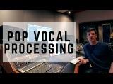 Pop Vocal Mixing Techniques Part 1 Lead Vocal Processing