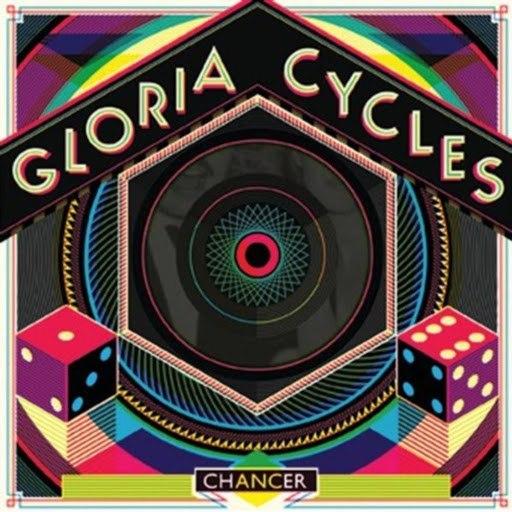 Gloria Cycles альбом Chancer
