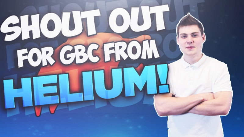 Shout out from HELIUM | GBC