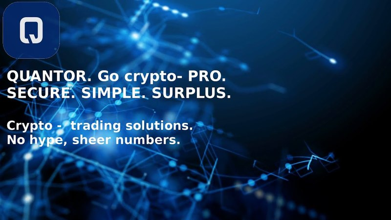 QUANTOR Crypto - trading solutions. Secure. Simple. Surplus. Powered by blockchain to empower you.