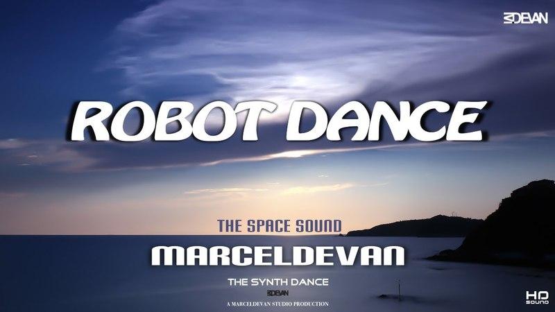 MarcelDeVan - Robot Dance