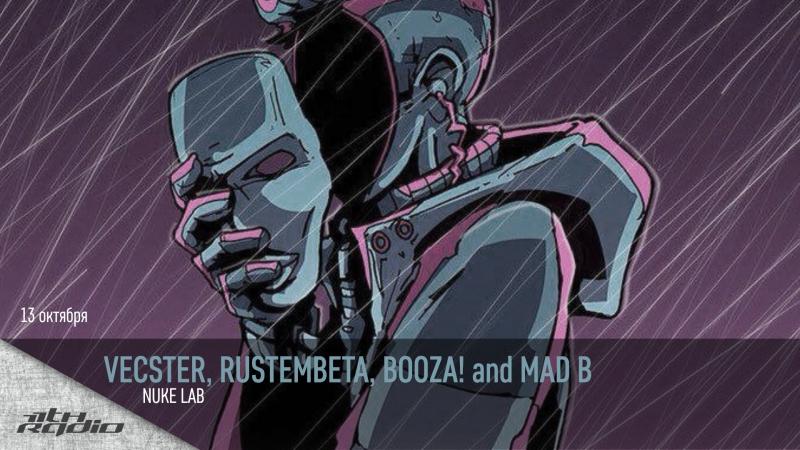 Vecster, Rustembeta, Booza! and Mad B - Live @ Nuke Lab (14.10.2017)