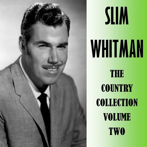 Slim Whitman альбом The Country Collection, Vol. 2