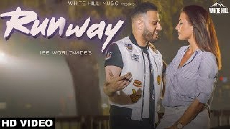 Runway (Full Video) IBE Worldwide | New Punjabi Songs 2018 | White Hill Music