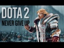 「GMV」 NEVER GIVE UP EPIC DOTA 2 SHORT FILM CONTEST