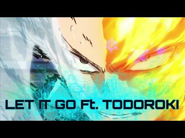 Let It Go Ft. Todoroki Shoto 「AMV」My Hero Academia