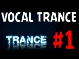 VOCAL TRANCE #1 Armin Van Buuren,Roman Messer, Ferry Corsten, Nervo