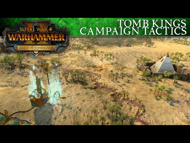 Total War: WARHAMMER 2 – Tomb Kings Campaign Tactics