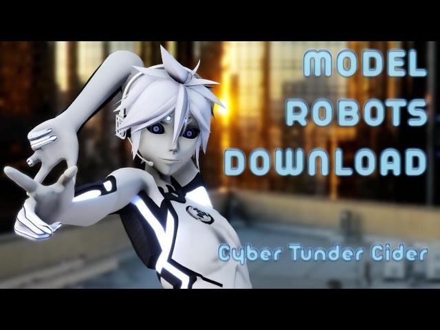 [MMD] MODEL ROBOTS DOWNLOAD | Cyber Tunder Cider