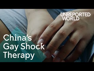 Gay shock therapy still in use in China | Unreported World