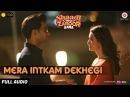 Mera Intkam Dekhegi -Full AudioShaadi Mein Zaroor AanaRajkummar R, Kriti KKrishna BAnand R Anand